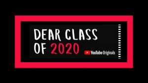 YouTube Dear Class of 2020