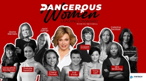 Pioneering Media Executive Pat Mitchell Launches 'Dangerous Women' Interview Series With Finetch.TV
